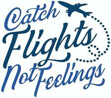 Catch Flights Not Feeling Iron On Transfer-T-Shirt + Light & Dark Color Fabrics3