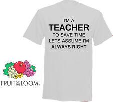 Soy un maestro, asumir im siempre derecho-Novedad Camiseta en una gama de colores