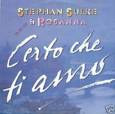 "STEPHAN SULKE & ROSANNA - CERTO CHE TI AMO 7"" (S2329)"