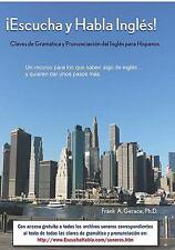�Escucha y Habla Ingl�s! : Claves de Gram�tica y Pronunciaci�n del Ingl�s...