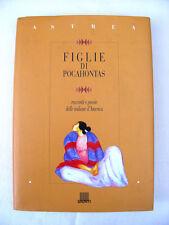Figlie di Pocahontas - Racconti e Poesie delle indiane d'America Libro