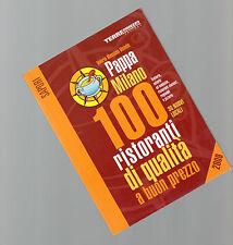 PappaMilano 2009. 100 ristoranti di qualità a buon prezzo