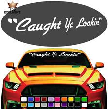 Caught Ya Lookin Cool Fun Windshield Window Vinyl Car Decals Truck Decals JDM