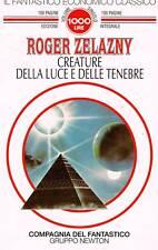 ZELAZNY - CREATURE DELLA LUCE E DELLE TENEBRE - FANTASCIENZA - NEWTON - 1994