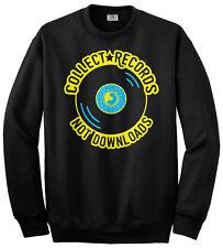 Collect Records Not Downloads Unisex Sweatshirt Vinyl Music