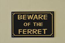 Beware Of The Ferret Pet Cage Hutch Xmas Gift Home/Garden Sign/Sticker 150 x 90