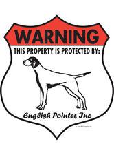 "Warning! English Pointer - Property Protected Aluminum Dog Sign - 7"" x 8"""