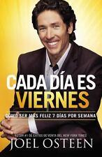 Cada DÃa es Viernes: Cómo ser mas feliz 7 dÃas por semana (Spanish Edition)