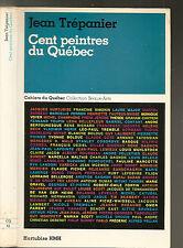 Cent peintres du Québec Cahiers du Québec Jean TRÉPANIER 1980