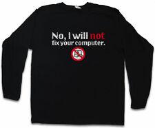 NO I WILL NOT FIX YOUR COMPUTER LONG SLEEVE T-SHIRT Geek Nerd Gamer Admin Fun