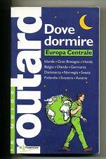 Le Guide Routard # DOVE DORMIRE EUROPA CENTRALE # Touring Club 2006