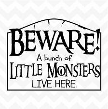 BEWARE Little Monsters Live Here vinyl sticker door fun removable decor wall