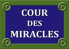 PLAQUE de RUE COUR DES MIRACLES 20X30CM ALU NEUF PERSONNALISABLE avec photo logo
