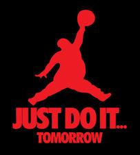 Just Do It Tomorrow parody shirt Nike Jordan Brand Lazy t-shirt Red Black Bulls