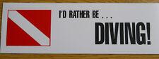 Scuba Diving Bumper Sticker Decal I'd Rather Be Diving! DS84