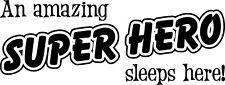 An amazing SUPER HERO sleeps here vinyl wall sticker for bedroom wall or door