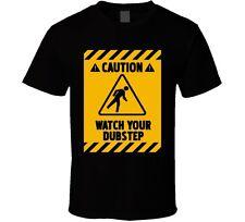 Watch Your Dubstep dance music Caution club Deejay DJ fan t shirt