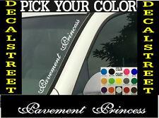 "Pavement Princess Vertical Windshield Vinyl Decal sticker 4"" x 22"" Car truck"
