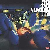 shed seven - a maximum high - ex
