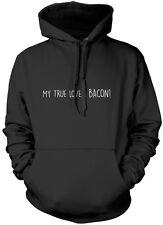 Il mio vero amore è Bacon-Felpa con Cappuccio Unisex