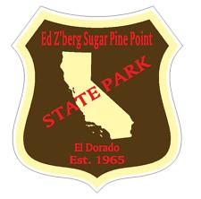 Ed Z'berg Sugar Pine Point State Park Sticker R6654 California YOU CHOOSE SIZE