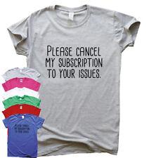 Suscripción a sus problemas Divertido Camisetas Regalo impresionante para Hombre para Mujer Eslogan Camiseta