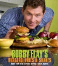 Bobby Flay's Burgers, Fries, and Shakes, Bobby Flay, Stephanie Banyas, Sally Jac