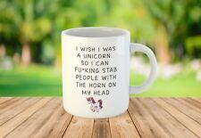 Vorrei essere un unicorno in modo che io possa F * cking F * AB persone Tazza in ceramica personalizzata