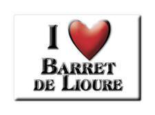 MAGNETS FRANCE - CORSE SOUVENIR AIMANT I LOVE BARRET DE LIOURE (DRÔME)