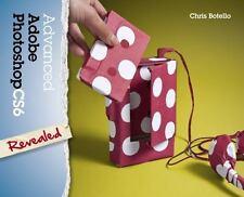 Advanced Adobe Photoshop CS6 Revealed (Adobe CS6) by Botello, Chris