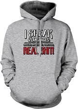 I Speak Four Languages English Profanity Sarcasm Real Sh*t 4 Hoodie Sweatshirt