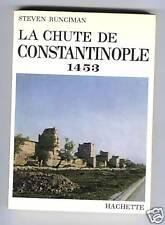 STEVEN RUNCIMAN LA CHUTE DE CONSTANTINOPLE 1453 HISTOIRE MEDIEVALE 1968