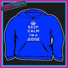 KEEP CALM IM A JUDGE ADULTS MENS LADIES HOODIE HOODY GIFT
