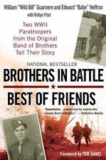 Brothers in Battle, Best of Friends: By Guarnere, William Wild Bill, Heffron,...