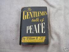 Gentlemen Talk of Peace William B. Ziff  1944