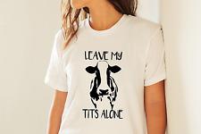 LEAVE MY T*TS ALONE FUNNY BOOBS TSHIRT GIFT - VEGAN COW MILK VEGANISM VEGETARIAN