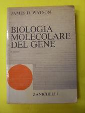 WATSON - BIOLOGIA MOLECOLARE DEL GENE - ED. ZANICHELLI - 1972