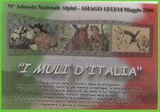 ADUNATA nazionale ALPINI asiago 2006 i muli d'ITALIA.cartolina militare.