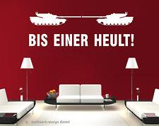 """""""BIS EINER HEULT!""""  Wandtattoo//Wandaufkleber Panzer, Spruch Humor witzig lustig"""