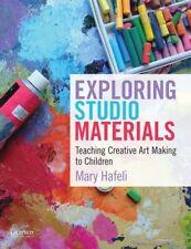 NEW Exploring Studio Materials: Teaching Creative Art Making to Children