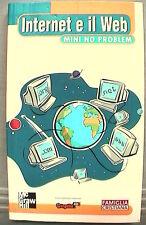 INTERNET E IL WEB Mini no problem Rosario Viscardi Scienza Informatica Computer