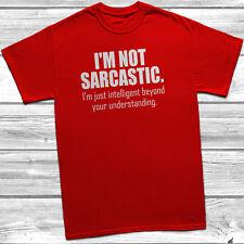 I 'm not Sarcastic T-shirt Unisexe Mens Womens Ladyfit humour Sarcasm funny