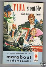 TINA S'ENTETE DOMINIQUE FOREL MARABOUT MADEMOISELLE1962