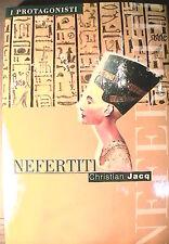 NEFERTITI Christian Jacq San Paolo 2001 Biografia Storia Antica Egitto Regina di