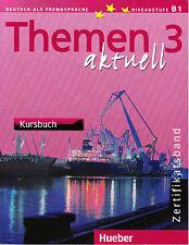 Hueber THEMEN Aktuell 3 Kursbuch / Coursebook Niveaustufe B1 ZERTIFIKATSBAND New