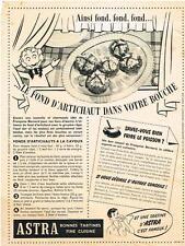 PUBLICITE ADVERTISING    1952    ASTRA   le FOND D'ARTICHAUT  FRANCOISE BERNARD