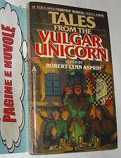 edited Asprin - TALES FROM THE VULGAR UNICORN - (1980) fantascienza in inglese
