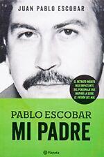 Pablo Escobar. Mi padre (Las Historias Que No Deberiamos Saber) (Spanish Edition