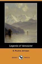 Legends of Vancouver by E. Pauline Johnson (2007, Paperback)