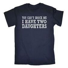 Vous Cant choc m'ont deux filles Drôle Dad Mum Mère Parent enfant Teen T-Shirt